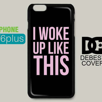 I Woke Up Llike This for iPhone Cases | iPhone 4/4s, iPhone 5/5s/5c, iPhone 6/6plus/6s/6s plus