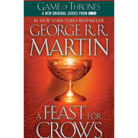 A Feast for Crows Song of Ice and Fire By (author) George R. R. Martin