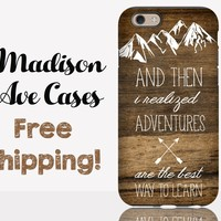 And Then I Realized Adventures Are The Best Way To Learn Hiking Camping Travel Arrow Quote Galaxy Edge S6 S7 iPhone 5 6 6s Plus Phone Case