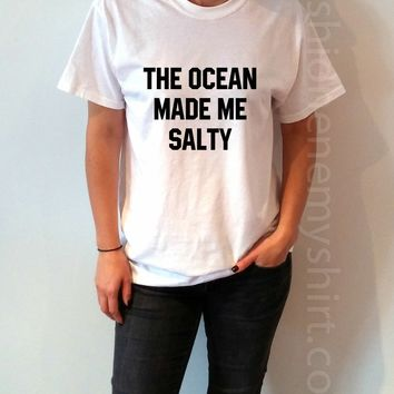 The Ocean Made Me Salty - Unisex T-shirt for Women - shpfy