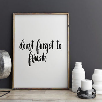 """Family quote """"dont Forget To Flush"""" Typographic Home Decor Bathroom Poster Bathroom Quote Bathroom Print Wall Artwork Instant Download"""