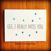 Missing you Card  Gee I really Miss you  Greeting by StrangerDays