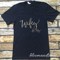 Wifey for life tee -BLACK
