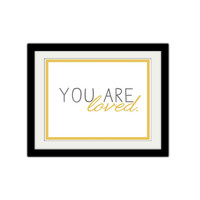 "You are Loved. Simple and Modern. Cute, Silly, Romantic. Couples Poster. Valentines Day. Gold and Grey. Typography. 8.5x11"" Print."