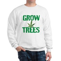 GROW TREES Sweatshirt> Grow Trees> 420 Gear Stop