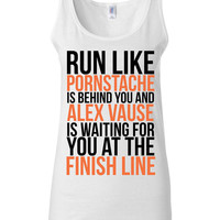 Orange Is The New Black - Runner Tank - Run Like Pornstache Is Behind You And Alex Vause At The Finish Line - Funny Gym Shirt