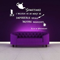 Wall Decal Vinyl Sticker Decals Art Decor Design Alice in Wonderland Tea Cap Sometimes I Believe in As Many As Six Impossible Things Before Breakfast (R1434)