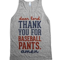 """""""Dear Lord, Thank You For Baseball Pants"""" 