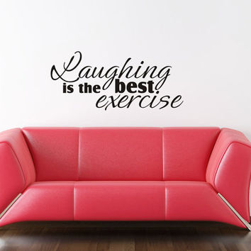 Art Wall Decal Wall Stickers Vinyl Decal Quote - Laughing is the best exercise - Inspirational Wall Quote