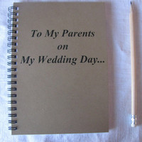 To my parents on my wedding day...- 5 x 7 journal