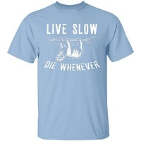 Live Slow Die Whenever T-Shirt