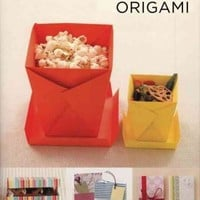 Practical Origami: Folding Your Way to Everyday Accessories: Tuck, Wrap, Flatten, Layer, Gift, Decorate. Turn Simple Paper Into All Kinds of Useful Objects.