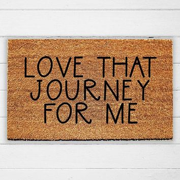 Love That Journey For Me Doormat