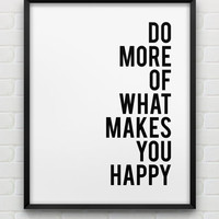 printable 'do more of what makes you happy' print // instant download typographic print // printable black and white motivational wall art