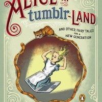 Alice in Tumblr-land: And Other Fairy Tales for a New Generation:Amazon:Books