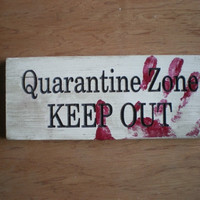 Keep Out Sign Zombie Quarantine Zone, Carved Lettering