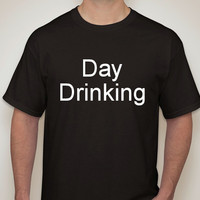 Day Drinking t-shirt. Mens clothing. day drinking. mens t-shirt. funny shirt. humor t shirt. drinking t-shirt. mens shirt.