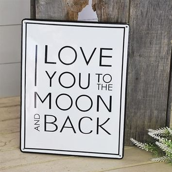 I Love You To the Moon and Back - Tin Sign