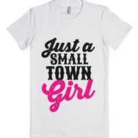 Just A Small Town Girl T-shirt (idd151503)-Female White T-Shirt