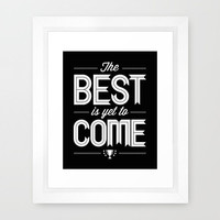Encouraging Quote Print, The Best Is Yet To Come, Hope, Faith, Future, Believe, Tomorrow, Black, White, Under 20, Positive Thinking