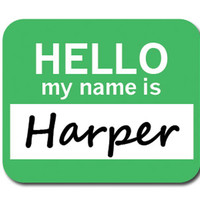 Harper Hello My Name Is Mouse Pad