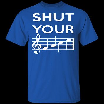 Shut Your T-Shirt