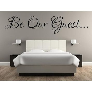 Be Our Guest - Bedroom Wall Decal - Inspirational Wall Signs