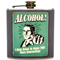 Funny Alcohol hip flask. Vintage Poster of Funny Alcohol saying on this 6 oz. Flask