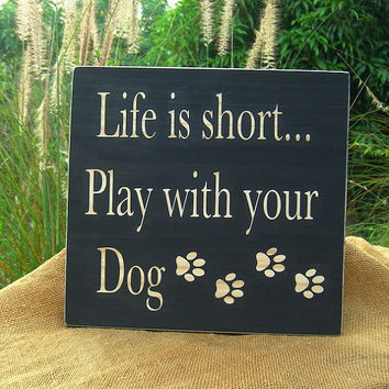 Wooden Signs Quotable Home Decor-LIFE IS SHORT-Dog Lovers, Wooden Signs, Home Decor, Dog Quote Sign, Dog Gifts, Holiday Gift Idea, Labradors