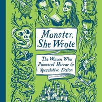Monster, She Wrote Book - The Women Who Pioneered Horror and Speculative Fiction