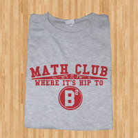 Trendy Pop Culture Math Club Where it's hip to be square b2 Tee T-Shirt Ladies Youth Adult