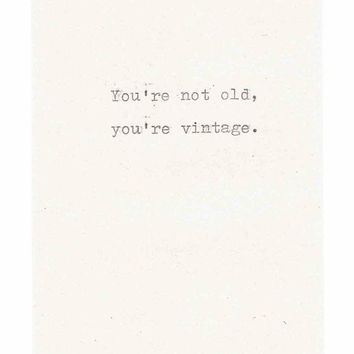 You're Not Old You're Vintage Funny Birthday Card | Antique Tyepwriter Old Age Over The Hill Sarcastic Men Women