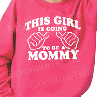 This Girl is going to be a Mommy Sweatshirt pregnancy announcement Crewneck 50/50 new baby shower gift womens unisex