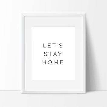 Let's Stay Home Black and White, Wall Decor Ideas