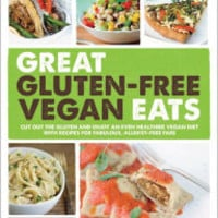 Great Gluten-Free Vegan Eats: Cut Out the Gluten and Enjoy an Even Healthier Vegan Diet with Recipes for Fabulous, Allergy-Free Fare by Allyson Kramer, Paperback | Barnes & Noble