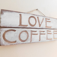 Coffee Decor - Rustic Sign - Distressed - Sign - Wall Hanging - Distressed Reclaimed Wood - Kitchen