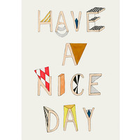 Have a nice day - Hand-lettered Typography print - 8 x 11.5 - A4