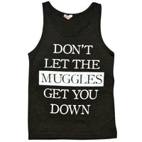 Don't Let The Muggles Get You Down Tank Top