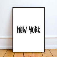 new york print,black and white art,custom poster,home decor,wall decor,office decor,modern home decor,instant download,inspirational quote