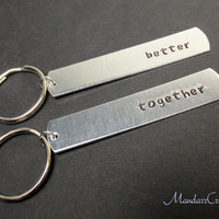 Keychains for Couples or Best Friends, Better Together, Set of Two, Aluminum Hand Stamped Metal Key Chains