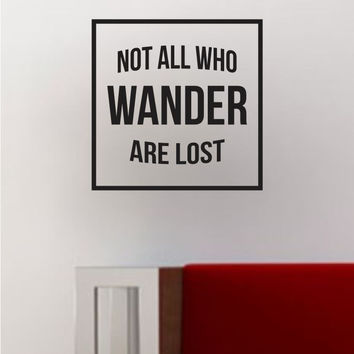 Not All Who Wander Are Lost Square SS Decal Sticker Wall Vinyl Art Wall Room Decor Decoration Adventure Travel Quote