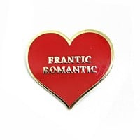 Frantic Romantic Pin