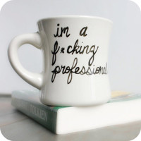 Fcuking Professional Funny Mug coffee tea cup by KnotworkShop
