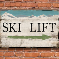 "Ski Lift handmade wooden sign.  Distressed style.  Approx. 12.5""x18.5""x.3/4"""