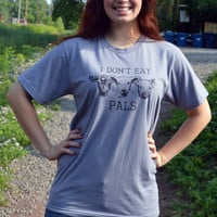 I Don't Eat Pals Unisex T-Shirt