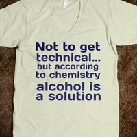 Alcohol Is A Solution - Funny