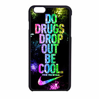 Nike Do Drugs Drop Out iPhone 6 Case