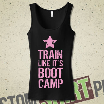 Train Like It's Boot Camp Tank - Tee - Shirt - - TShirt -  Workout - Muscle - Train Insane - Crossfit - Gym - Gym Wear - Fitness - Exercise