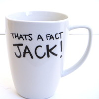 The Fact Jack - Duck Dynasty inspired Coffee Mugs