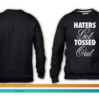 Haters Get Tossed Out crewneck sweatshirt